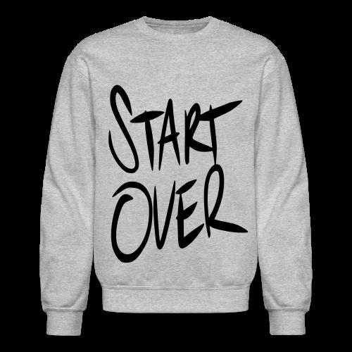 Start Over Crewneck Sweatshirt - Crewneck Sweatshirt