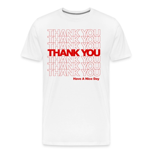 No No, Thank YOU - Men's Premium T-Shirt
