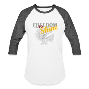 Freedom to Shine - Baseball T-Shirt