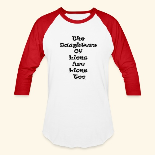 The daughters of lions are lions too - Baseball T-Shirt