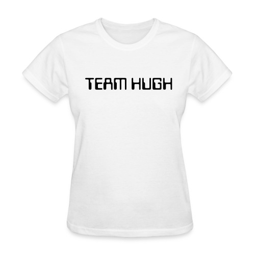Women's Team Hugh Shirt (Better Team) - Women's T-Shirt