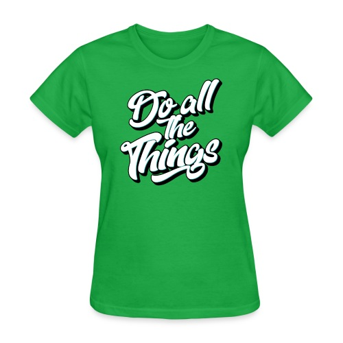 Do All The Things Women's T-Shirt - Women's T-Shirt