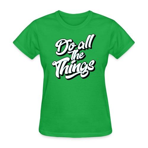 Do All The Things Women's T-Shirt - Women's T-Shirt