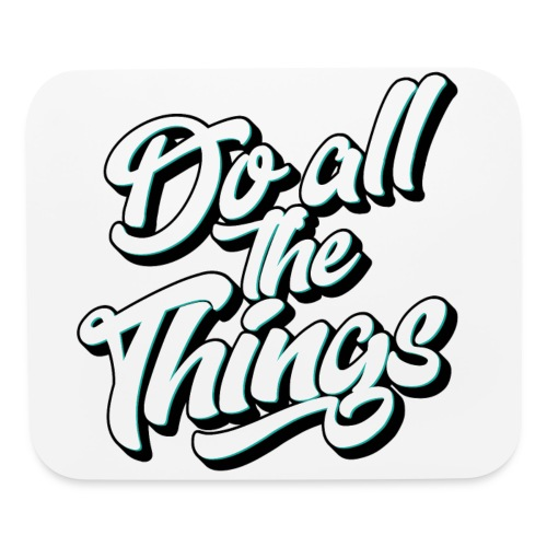 Do All The Things Horizontal Mouse Pad - Mouse pad Horizontal