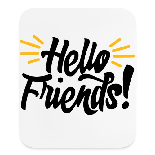 Hello Friends Vertical Mouse Pad - Mouse pad Vertical