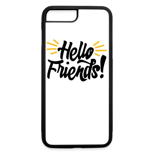 Hello Friends! iPhone 7 Plus / 8 Plus Rubber Case - iPhone 7 Plus/8 Plus Rubber Case