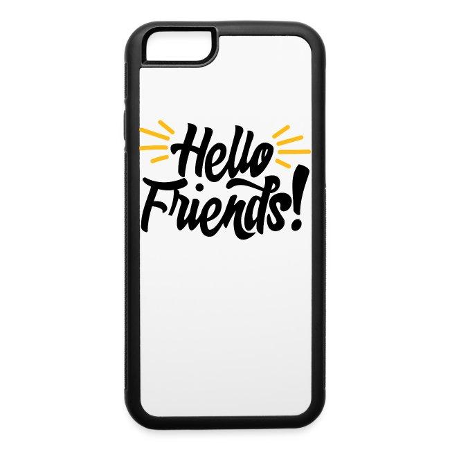 """Hello Friends!"" iPhone 6/6s Rubber Case"