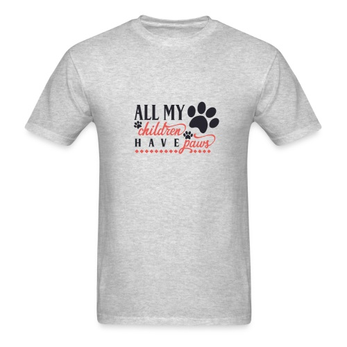 All My Children Have Paws - Men's T-Shirt