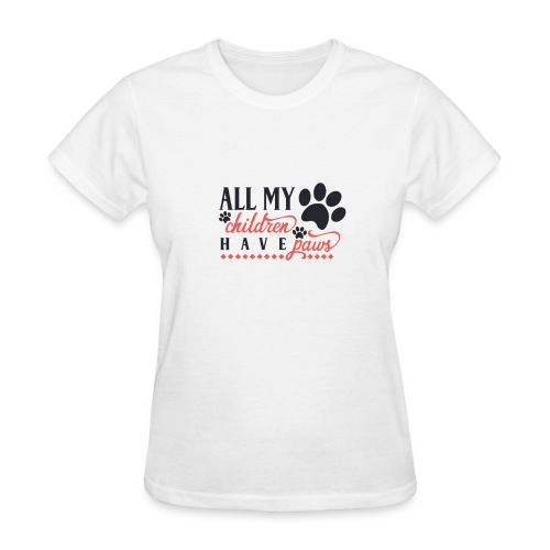 All My Children Have Paws - Women's T-Shirt
