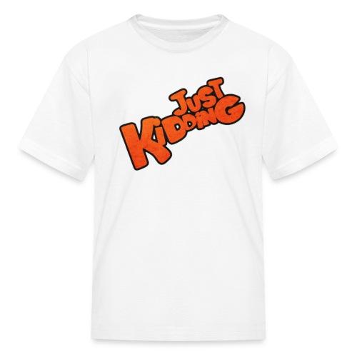 Just Kidding - Kid's T-Shirt - Kids' T-Shirt
