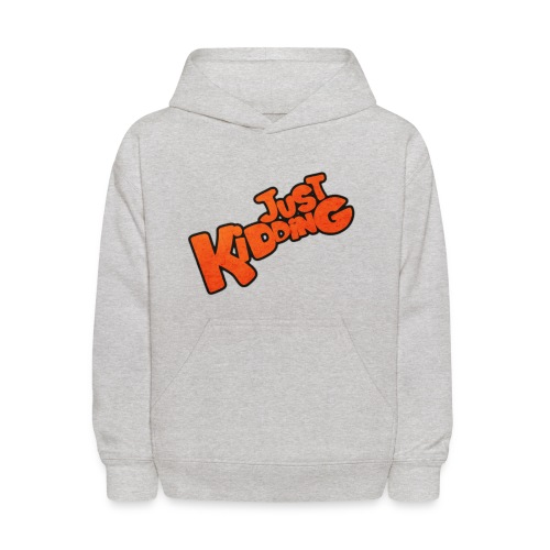 Just Kidding - Kids Hooded Sweatshirt - Kids' Hoodie