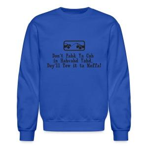 Don't Pahk Ya Cah - Crewneck Sweatshirt