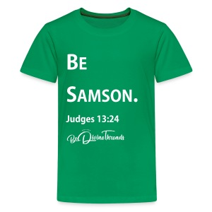 Be Samson - Youth  - Kids' Premium T-Shirt