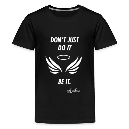 Just Be It Tee- Kids - Kids' Premium T-Shirt