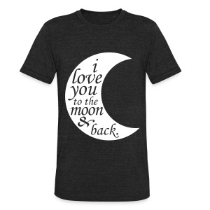 i love you to the moon & back T-Shirts - Unisex Tri-Blend T-Shirt
