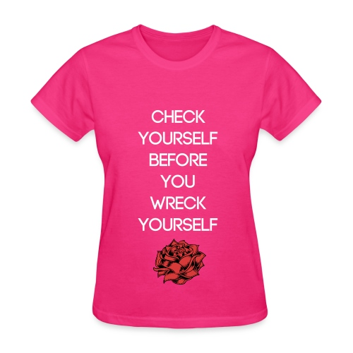 #Checkyourselfbeforeyouwreckyourself - Women's T-Shirt