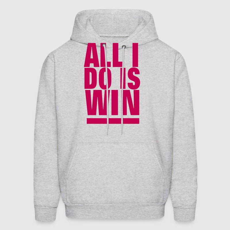 ALL I DO IS WIN Hoodies - Men's Hoodie