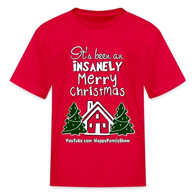 """Insanely Merry Chirsmas"" Kids T-Shirt"