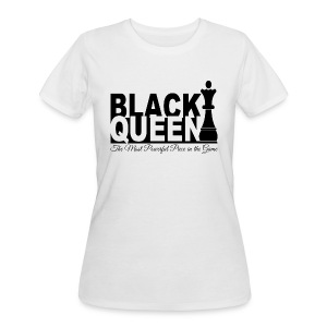 Black Queen. The Most Powerful Piece In The Game - Women's 50/50 T-Shirt