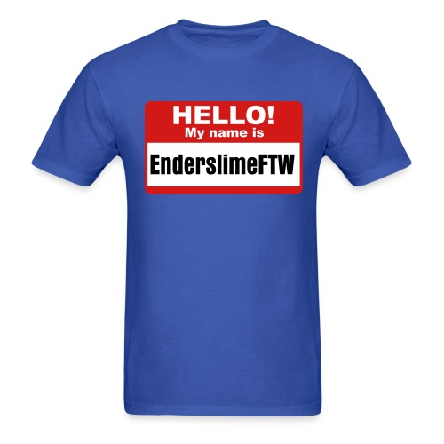 Hello My Name Is EnderslimeFTW Tee Shirt - Men's T-Shirt