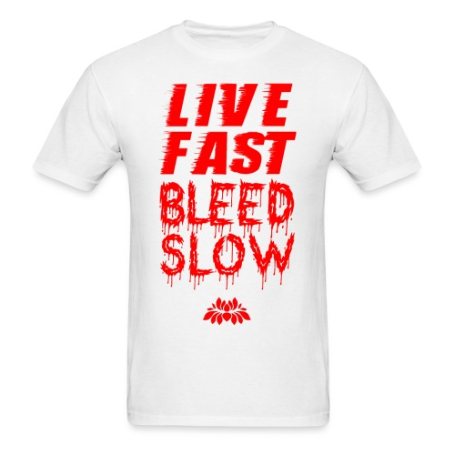 Live Fast Bleed Slow Red - Men's T-Shirt