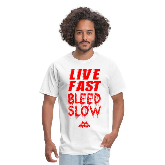 Live Fast Bleed Slow Red