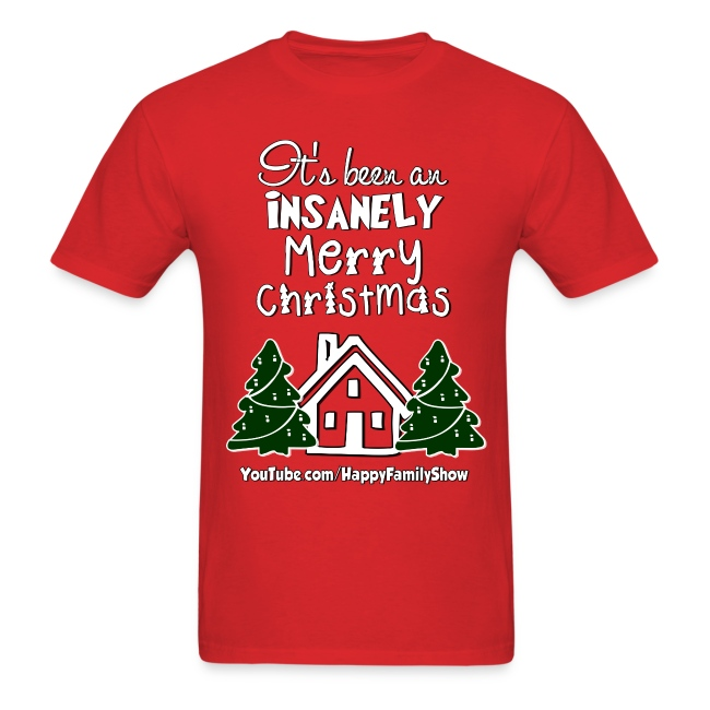 """Insanely Merry Christmas"" Adult T-shirt"