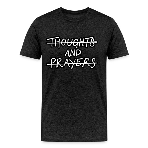 Thoughts and Prayers by Tai's Tees - Men's Premium T-Shirt