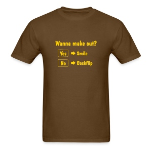 Wanna make out? - Men's T-Shirt
