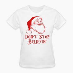 Don't Stop Believin Women's T-Shirts