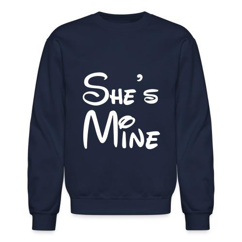 She's Mine  - Crewneck Sweatshirt