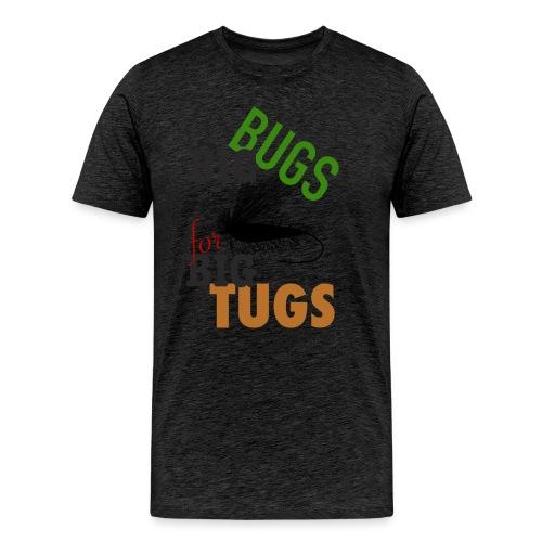 BIG Bugs for BIG Tugs Premium Tee - Men's Premium T-Shirt