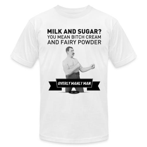 Milk and Sugar Shirt - Overly Manly Man - Men's Fine Jersey T-Shirt