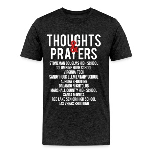 Thoughts and Prayers - Men's Premium T-Shirt