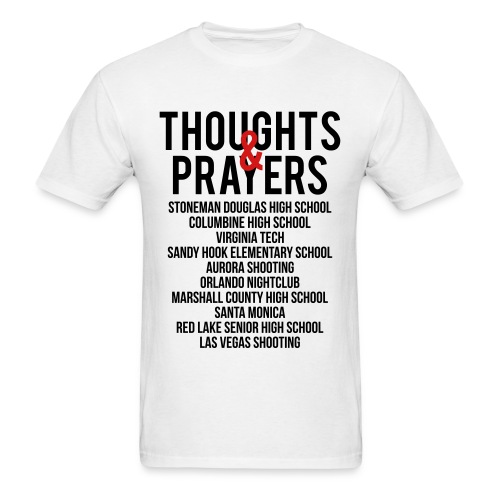 Thoughts and Prayers - Men's T-Shirt