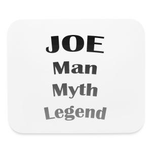 Joe - Man, Myth, Legend  Pad - Mouse pad Horizontal