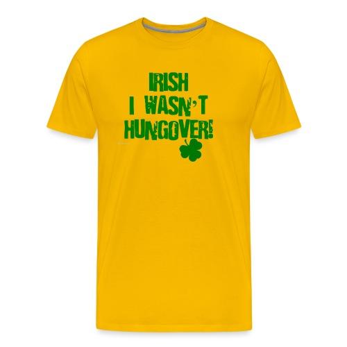 Irish I Wasn't Hungover Men's Premium T-Shirt - Men's Premium T-Shirt