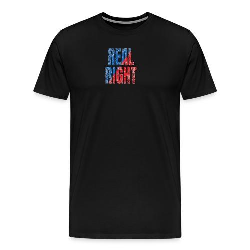 REAL RIGHT - Men's Premium T-Shirt