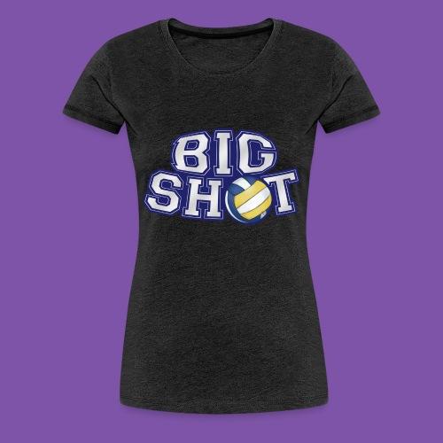 Big Shot Basketball - Women's Premium T-Shirt