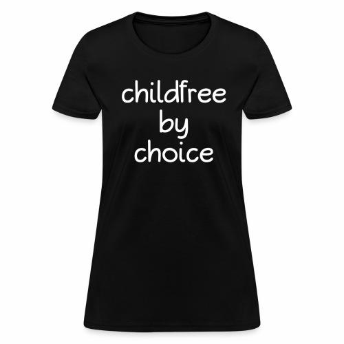 Childfree By Choice T-Shirt - Women's T-Shirt