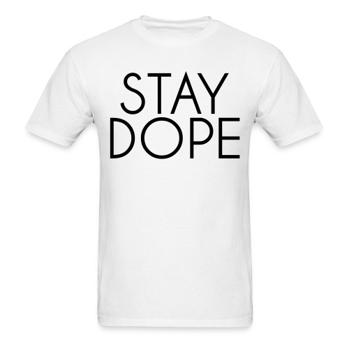 stay dope - Men's T-Shirt