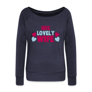 Lovely Wife Wideneck - Women's Wideneck Sweatshirt