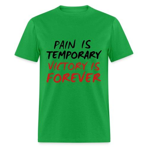 pain is temporary t-shirt - Men's T-Shirt