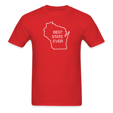BEST STATE EVER - WISCONSIN T-Shirts