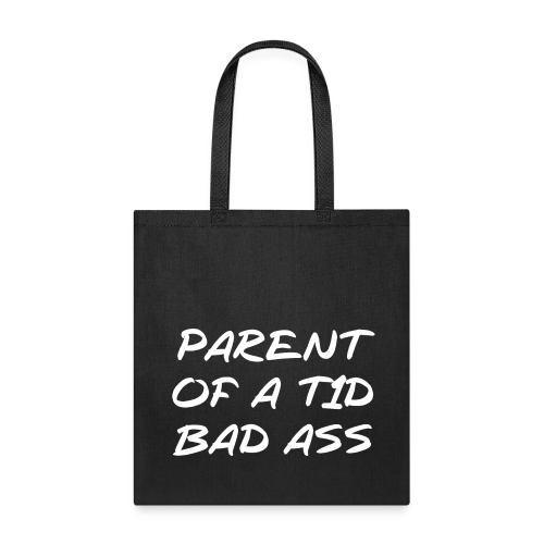 Parent of a Type 1 Diabetic Bad Ass - Tote Bag