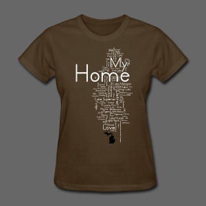 My Home - Women's T-Shirt