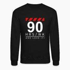 90 HRS / WK ans love it! Long Sleeve Shirts