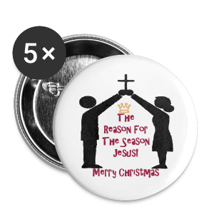 The reason for the season JESUS - Large Buttons