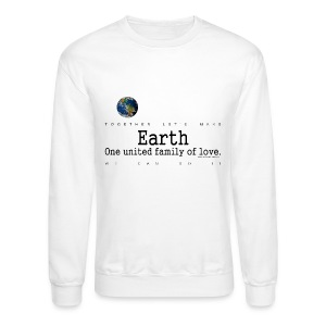 Earth, One United Family Of Love - Crewneck Sweatshirt