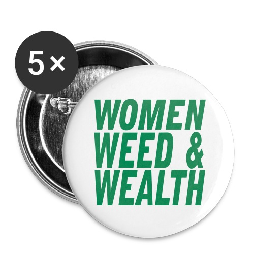 Women, Weed & wealth - Small Buttons